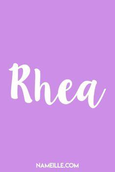 Rhea I Baby Names You Haven't Heard Of I Nameille.com