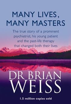 Dr. Brian Weiss' Many Lives, Many Masters