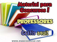 Diversos materiais para concurso Professor para baixar grátis! - ESPAÇO EDUCAR