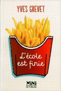 L'ECOLE EST FINIE, de Yves Grevet - Ed. Mini Syros - 2012 - Dès 9 ans