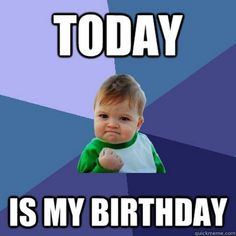 """101 It's My Birthday Memes to Share Your Birthday Excitement - - We searched the interweb for the best """"It's my birthday"""" memes we could find just for you! Here are 101 of the best memes chosen just for your birthday! Birthday Month Quotes, Happy Birthday To Me Quotes, Its My Birthday Month, Birthday Pictures, Birthday Images, Birthday Ideas, Birthday Wishes For Self, Card Birthday, Birthday Gifts"""