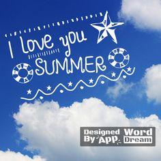 summer,july,word,dream,love