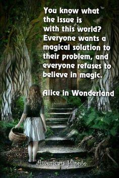 ☮ American Hippie ☮ Believe in magic .. Alice in Wonderland