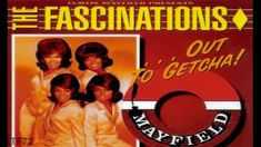 The Fascinations - The Girls Are Out To Get You.   ( Northern Soul )
