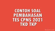 Contoh Soal dan Pembahasan Tes CPNS 2021 TKD TKP Tes