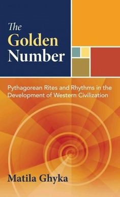 The Golden Number: Pythagorean Rites and Rhythms in the Development of Western Civilization: The first English translation of Ghyka's masterwork on sacred geometryBRBR Numerology Numbers, Numerology Chart, Numerology Birth Date, Numerology Compatibility, Divine Proportion, Golden Number, Who Book, Financial Information, The Monks