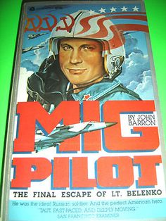 Mig Pilot: The Final Escape of Lt. Belenko by John Barron ~ PB BOOK even a chick can enjoy this, worth it