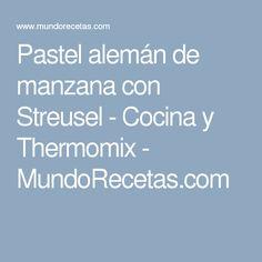 Pastel alemán de manzana con Streusel - Cocina y Thermomix - MundoRecetas.com
