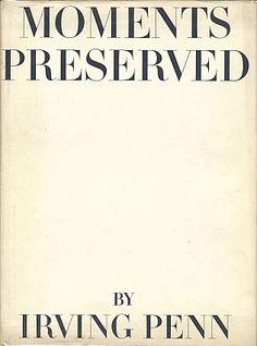 Irving Penn: Moments Preserved. Irving PENN, Rosemary, BLACKMON, Alexander, LIBERMAN.
