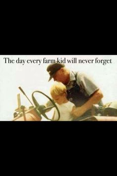 The day every farm kid.....