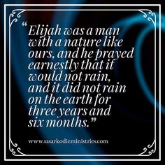 """Elijah was a man with a nature like ours and he prayed earnestly that it would not rain and it did not rain on the earth for three years and six months (James 5:17 NASB). Thank God for that! He got under a juniper tree as you and I have often done; he complained and murmured as we have often done; was unbelieving as we have often been. But that was not the case when he really got into touch with God. Though """"a man subject to like passions as we are"""" """"he prayed praying."""" It is sublime in the…"""