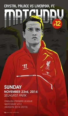 ♠ Matchday #12 - Crystal Palace 3 - 1 Liverpool, November 23, 2014 Liverpool Fc, Liverpool Football Club, Premier League Soccer, November 23, World Football, English Premier League, Crystal Palace, Rotterdam, Artwork