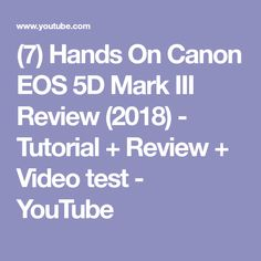 (7) Hands On Canon EOS 5D Mark III Review (2018) - Tutorial + Review + Video test - YouTube