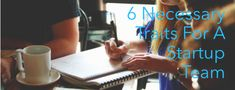 You looking for a team for your startup? Here are 6 necessary traits you need to look for to build a successful team.