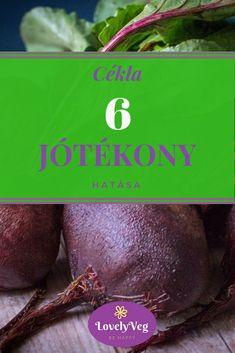 Cékla 6 jótékony hatása - LovelyVeg Jaba, Vitamins, Health Fitness, Wellness, Homemade, Healthy, Happy, Pickles, Food