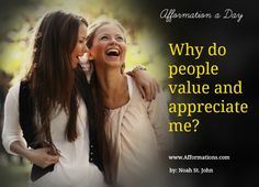 How do people value and appreciate you?