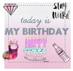 """todays my birthday"" by loveenana ❤ liked on Polyvore featuring art"