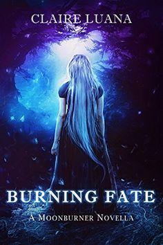 Burning Fate: A Young Adult Fantasy Romance by Claire Luana https://www.amazon.com/dp/B01H0K2DAM/ref=cm_sw_r_pi_dp_x_uZ3.xbZK82S12