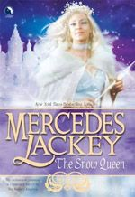 {Fantasy} The Snow Queen is a novel in Mercedes Lackey's 500 Kingdom series. If you've ever read a Mercedes Lackey book you'll know how amazing she is at creating a world full of wonder and intrigue. I definitely recommend any novel in her 500 Kingdom series.