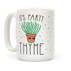 "It's thyme to party herb nerd style! This funny partying, plant pun mug design features the text ""It's Party Thyme"" for the horticulturalist, gardener, plant lover, nerd who loves a good thyme! Great to bring the pun to the party!"