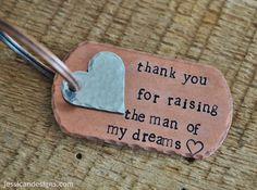 Thank You For Raising The Man of My Dreams  by jessicaNdesigns, $29.00 making these for dustins parents
