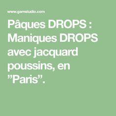 """Pâques DROPS : Maniques DROPS avec jacquard poussins, en """"Paris"""". Drops Design, Paris, Pattern, Hot Pads, Baby Chicks, Montmartre Paris, Paris France, Model, Patterns"""