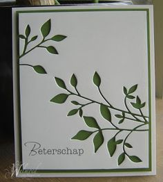"By Welmoed. Use the negative cuts from the Memory Box ""Fresh Foliage"" die on white cardstock. Add sentiment. Layer over green cardstock then pop up on a white card base."