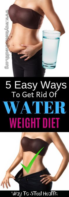 5 Easy Ways to Get Rid of Water Weight - Way to Steel Health Sources Of Carbohydrates, Tissue Types, Water Weight, Blood Vessels, Pills, Human Body, Health And Wellness, Rid
