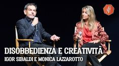 "IF! Talk: ""Disobbedienza e Creatività"" con Igor Sibaldi e Monica Lazzarotto"