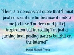 Social media quotes are for twats