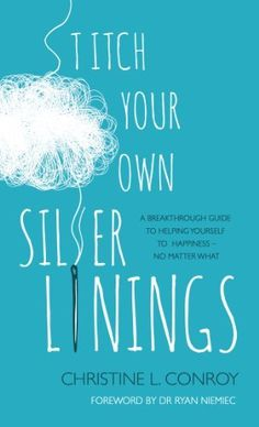 Stitch Your Own Silver Linings: A breakthrough guide to helping yourself to happiness - no matter what (English Edition) Books To Read, My Books, No Matter What, Silver Lining, Memoirs, Book Review, Nonfiction, Novels, How To Remove