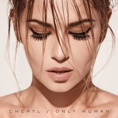 CHERYL COLE - ONLY HUMAN (Deluxe Album Preview)