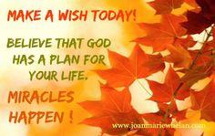 Make this a wonderful day!  www.joanmariewhelan.com