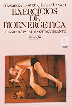 Exercícios de Bioenergética - Livros na Amazon.com.br