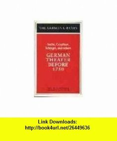 German Theater Before 1750 Sachs, Gryphius, Schlegel, and others (German Library) (9780826407030) Gerald Gillespie, Martin Esslin , ISBN-10: 082640703X  , ISBN-13: 978-0826407030 ,  , tutorials , pdf , ebook , torrent , downloads , rapidshare , filesonic , hotfile , megaupload , fileserve