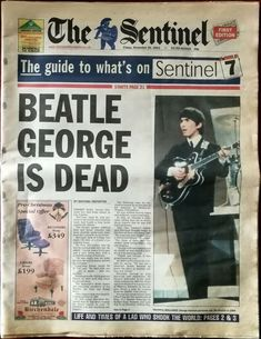 The Sentinel George Harrison Cover Issue 30 Nov 2001 Beatles George Harrison, Newspaper Front Pages, Old Newspaper, John Lennon Beatles, The Beatles, Paul Mccartney, Front Page News, Newspaper Headlines, Celebrity Deaths