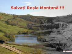 Sign Petition: Petition: Reduce scale of proposed open-pit gold mine in Rosia Montana, Western Carpathians, Romania Montana Western, Romania, Westerns, Scale, Environment, Gold Mine, River, Outdoor, Sign