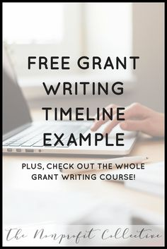 Here is a possible grants writing timeline that I offer in my course so that you give yourself ample amount of time for the whole process.