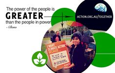 """Now's the time to show Australia that while the government voted against climate action, we won't give up. In Bono's words """"The power of the people is greater than the people in power"""". Climate Action, Greater Than, S Word, Climate Change, Conservation, Foundation, Australia, People, Image"""