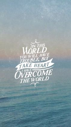 In this world you will have trouble, but take heart: i have overcome the world/quote/iphone wallpaper Bible Verse Wallpaper Iphone, Iphone Wallpaper Images, Wallpaper Ideas, Iphone Wallpapers, Jesus Wallpaper, Iphone Wallpaper Encouraging, Cross Wallpaper, Iphone Backgrounds, Bible Scriptures