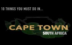 10 Things you must do in Cape Town, South Africa