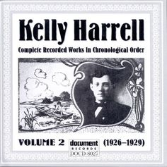 Kelly Harrell - Complete Recorded Works In Chronological Order Volume 2, 1927 - 1929