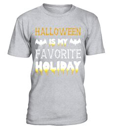 Halloween Is My Favorite Holiday T-Shirt  #birthday #october #shirt #gift #ideas #photo #image #gift #costume #crazy #halloween