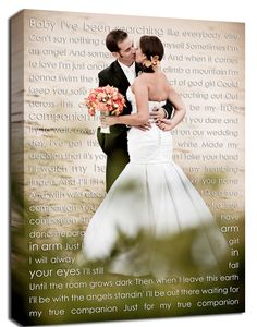 Combine your wedding portrait with the lyrics to your first dance. Such a lovely keepsake for your new home together as man and wife.