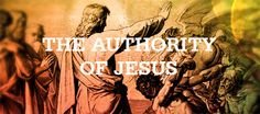 Bible commentator F.E. Marsh offers 7 ways that Jesus has authority...