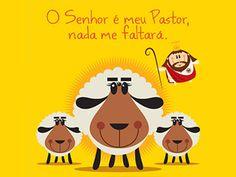O Senhor é meu pastor, nada me faltará!  The Lord is my shepherd; I shall not want.