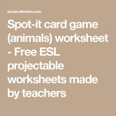 Spot-it card game (animals) worksheet - Free ESL projectable worksheets made by teachers