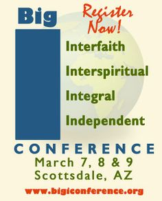 The BIG I Conference for Inclusive Theology, Spirituality and Consciousness is the movement's apologetic event.  It brings scholars, clergy and laity together to explore the best new ideas in interfaith, interspirituality, integral spirituality, and serving the spiritually independent.  The next event is March 7-9, 2014, in Scottsdale, AZ USA.