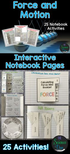 Bring engaging and interactive activities into your classroom with these science notebook pages.  This resource contains 25 different interactive notebook activities covering Newton's Laws of Motion, Forces, Changes in Motion, and much more!