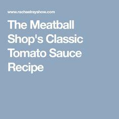 The Meatball Shop's Classic Tomato Sauce Recipe